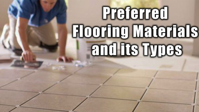 Preferred Flooring Materials and its Types